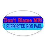 Don't Blame ME-RP Oval Sticker (50 pk)