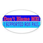Don't Blame ME-RP Oval Sticker (10 pk)