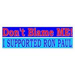 Don't Blame ME-RP Bumper Sticker