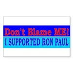 Don't Blame ME-RP Rectangle Sticker