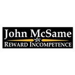 John McSame: Reward Incompetence Bumper Sticker
