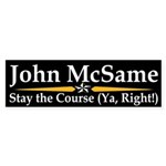 John McSame: Stay the Course Bumper Sticker