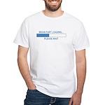 BRAIN FART LOADING... White T-Shirt