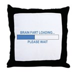 BRAIN FART LOADING... Throw Pillow