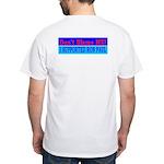 Don't Blame ME-RP White T-Shirt