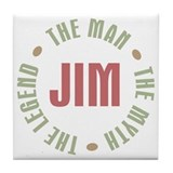 Jim Man Myth Legend Tile Coaster