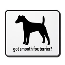Got Smooth Fox Terrier? Mousepad