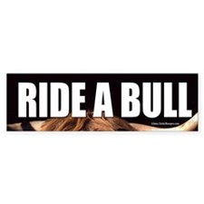 Ride a Bull bumper sticker.