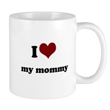 i heart my mommy Mug