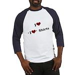 i heart i heart shirts Baseball Jersey