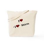 i heart i heart shirts Tote Bag