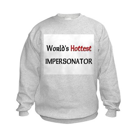 World's Hottest Impersonator Kids Sweatshirt