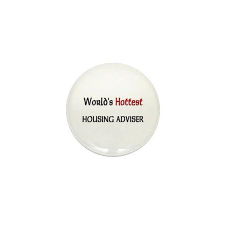 World's Hottest Housing Adviser Mini Button