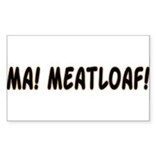 Ma! Meatloaf! Funny Wedding C Sticker (Rectangular
