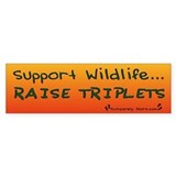 Support Wildlife - Raise Trip Bumper Car Sticker