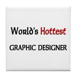 World's Hottest Graphic Designer Tile Coaster