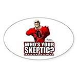 Who's Your Skeptic? Oval Sticker