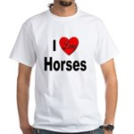 I Love Horses (Front) White T-Shirt