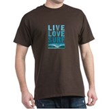 Live, Love, Surf - T-Shirt