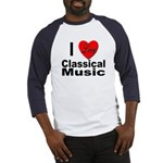I Love Classical Music (Front) Baseball Jersey