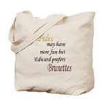 Edward prefers Brunettes Tote Bag