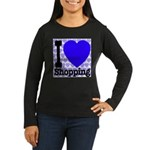 I Love Shopping Blue Women's Long Sleeve Dark T-Sh