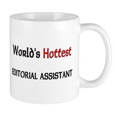 World's Hottest Editorial Assistant Mug