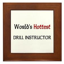 World's Hottest Drill Instructor Framed Tile