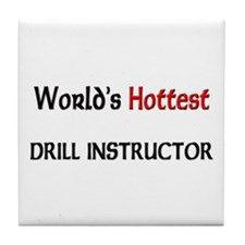 World's Hottest Drill Instructor Tile Coaster