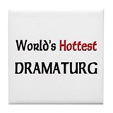 World's Hottest Dramaturg Tile Coaster