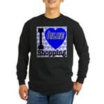 I Love Online Shopping Long Sleeve Dark T-Shirt
