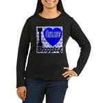 I Love Online Shopping Women's Long Sleeve Dark T-