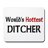 World's Hottest Ditcher Mousepad