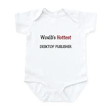 World's Hottest Desktop Publisher Infant Bodysuit