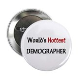 "World's Hottest Demographer 2.25"" Button"
