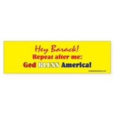Hey Barack - God Bless America Bumper Sticker