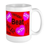Beat Cancer! Live! Love! Win! Large Mug