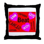 Beat Cancer! Live! Love! Win! Throw Pillow