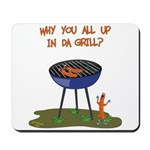 All Good In Da Grill Mousepad