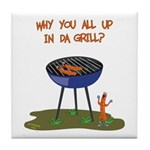All Good In Da Grill Tile Coaster