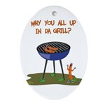 All Good In Da Grill Oval Ornament