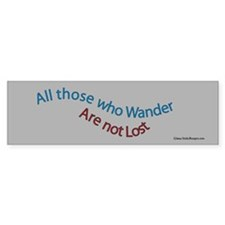 All those who wander are not lost bumper sticker