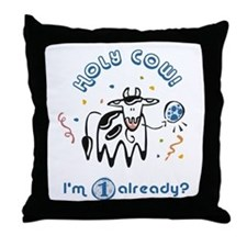 """Holy Cow! I'm 1 already?"" Throw Pillow"