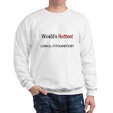 World's Hottest Clinical Cytogeneticist Sweatshirt