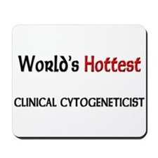 World's Hottest Clinical Cytogeneticist Mousepad