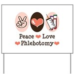 Peace Love Phlebotomy Yard Sign