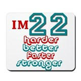 Im 22... Harder better faster Mousepad