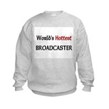 World's Hottest Broadcaster Sweatshirt