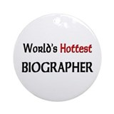 World's Hottest Biographer Ornament (Round)