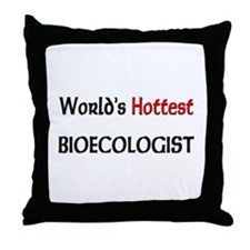 World's Hottest Bioecologist Throw Pillow